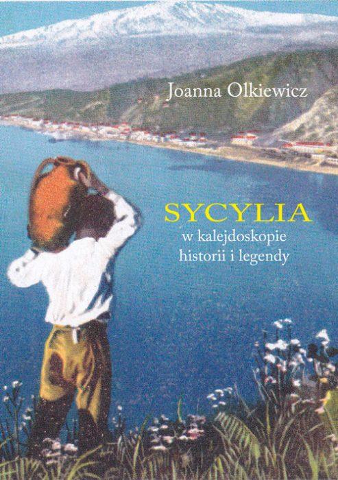 sycylia w kalejdoskopie historii i legendy