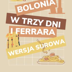 Bolonia i Ferrara w 3 dni przewodnik